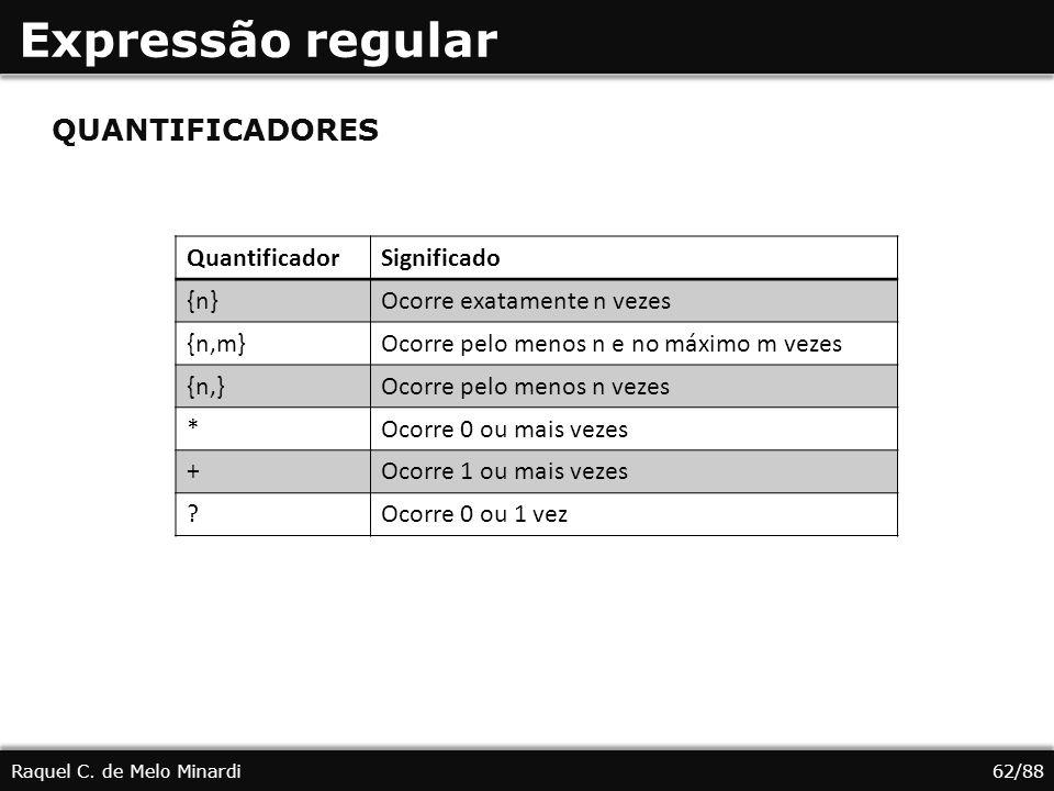 QUANTIFICADORES Expressão regular Raquel C.