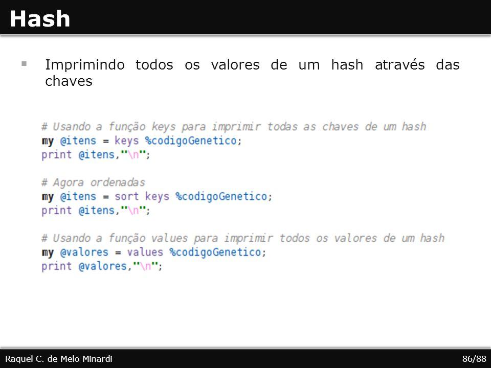 Imprimindo todos os valores de um hash através das chaves Hash Raquel C. de Melo Minardi86/88