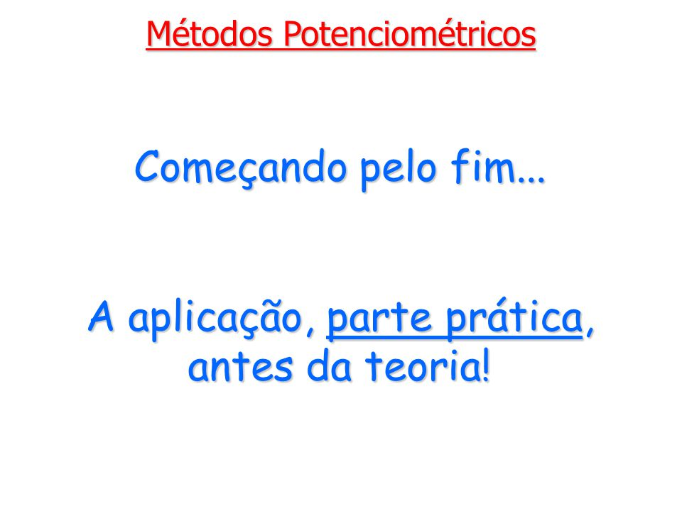 Métodos Potenciométricos Célula eletroquímica O que se deve fazer para evitar um fluxo de elétrons, ou seja, a condução de corrente elétrica.