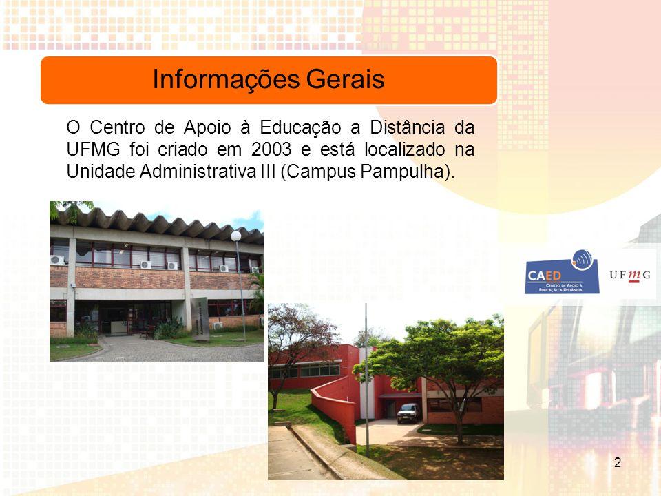 Informações Gerais O Centro de Apoio à Educação a Distância da UFMG foi criado em 2003 e está localizado na Unidade Administrativa III (Campus Pampulha).