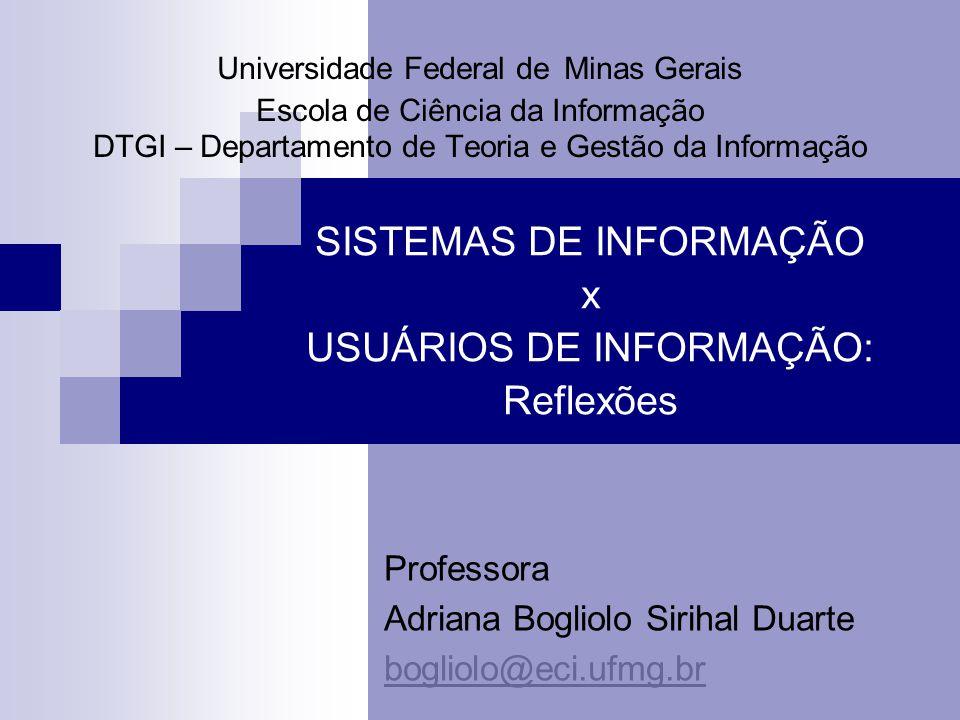 Universidade Federal de Minas Gerais Escola de Ciência da Informação DTGI – Departamento de Teoria e Gestão da Informação SISTEMAS DE INFORMAÇÃO x USU