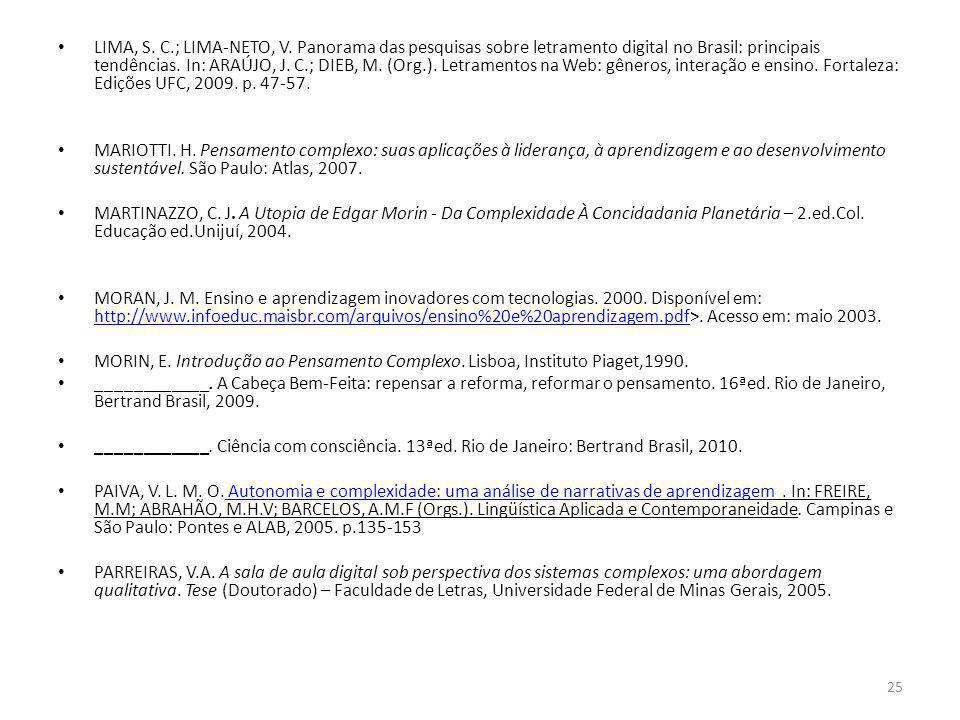 LIMA, S. C.; LIMA-NETO, V. Panorama das pesquisas sobre letramento digital no Brasil: principais tendências. In: ARAÚJO, J. C.; DIEB, M. (Org.). Letra