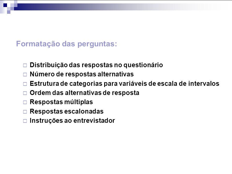 Formatação das perguntas: Distribuição das respostas no questionário Número de respostas alternativas Estrutura de categorias para variáveis de escala