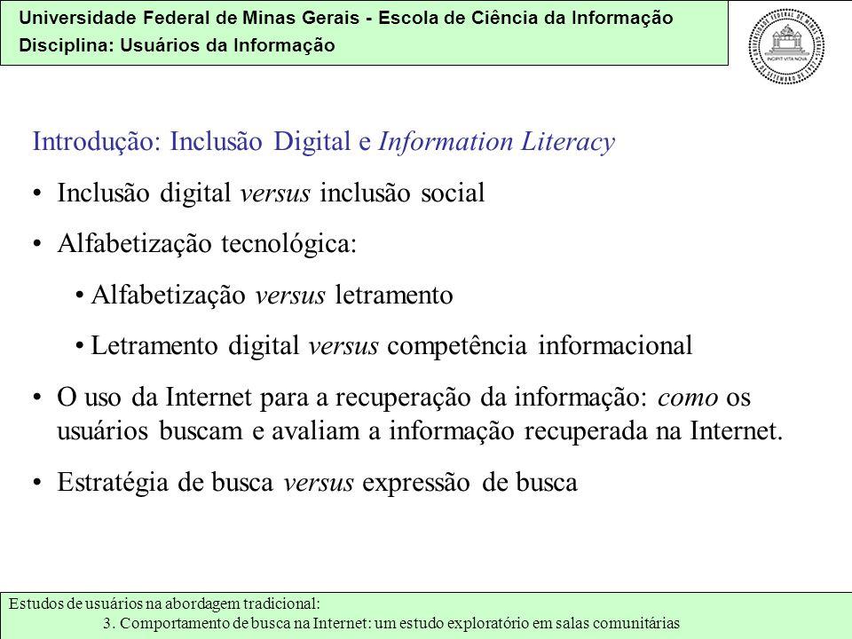 Universidade Federal de Minas Gerais - Escola de Ciência da Informação Disciplina: Usuários da Informação Introdução: Inclusão Digital e Information L