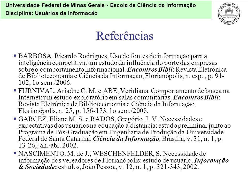 Universidade Federal de Minas Gerais - Escola de Ciência da Informação Disciplina: Usuários da Informação BARBOSA, Ricardo Rodrigues. Uso de fontes de