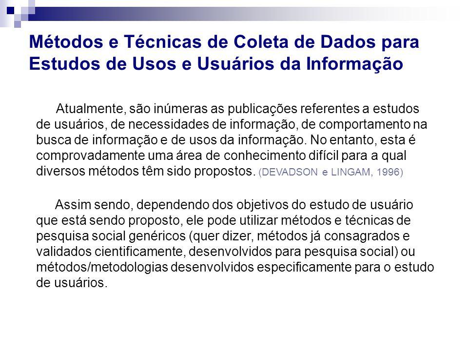 Atualmente, são inúmeras as publicações referentes a estudos de usuários, de necessidades de informação, de comportamento na busca de informação e de