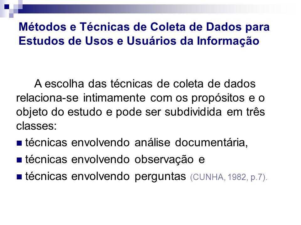 A escolha das técnicas de coleta de dados relaciona-se intimamente com os propósitos e o objeto do estudo e pode ser subdividida em três classes: técn