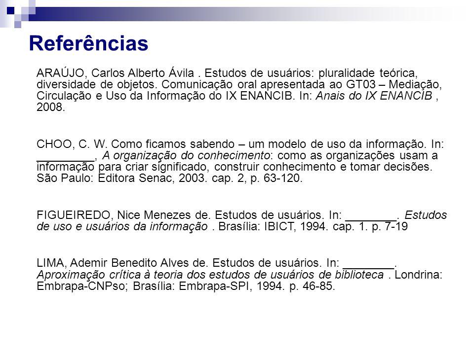 ARAÚJO, Carlos Alberto Ávila. Estudos de usuários: pluralidade teórica, diversidade de objetos. Comunicação oral apresentada ao GT03 – Mediação, Circu