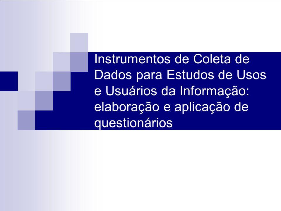 Elaboração e Aplicação de Questionários 1º Passo: Conhecer o contexto associado ao projeto.