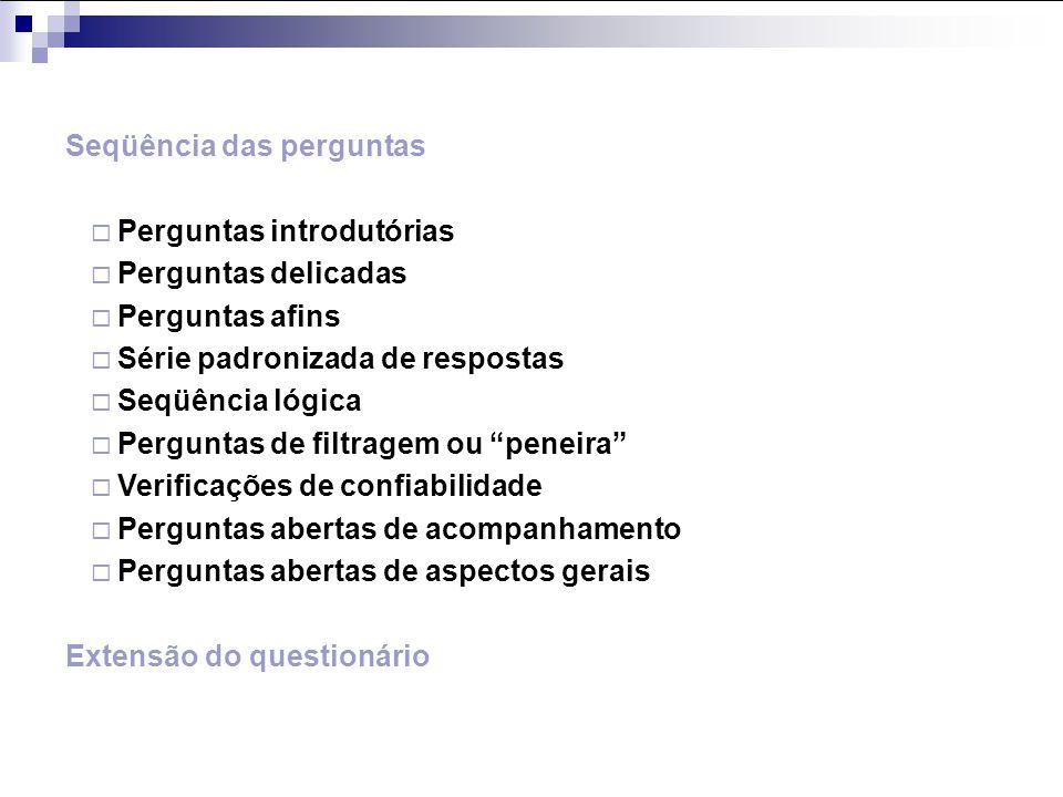 Aplicação do Questionário Pesquisas por correio Pesquisas por telefone Pesquisas pessoais Tabulação e análise das respostas ao questionário