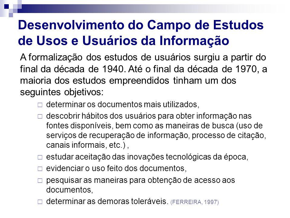A formalização dos estudos de usuários surgiu a partir do final da década de 1940. Até o final da década de 1970, a maioria dos estudos empreendidos t