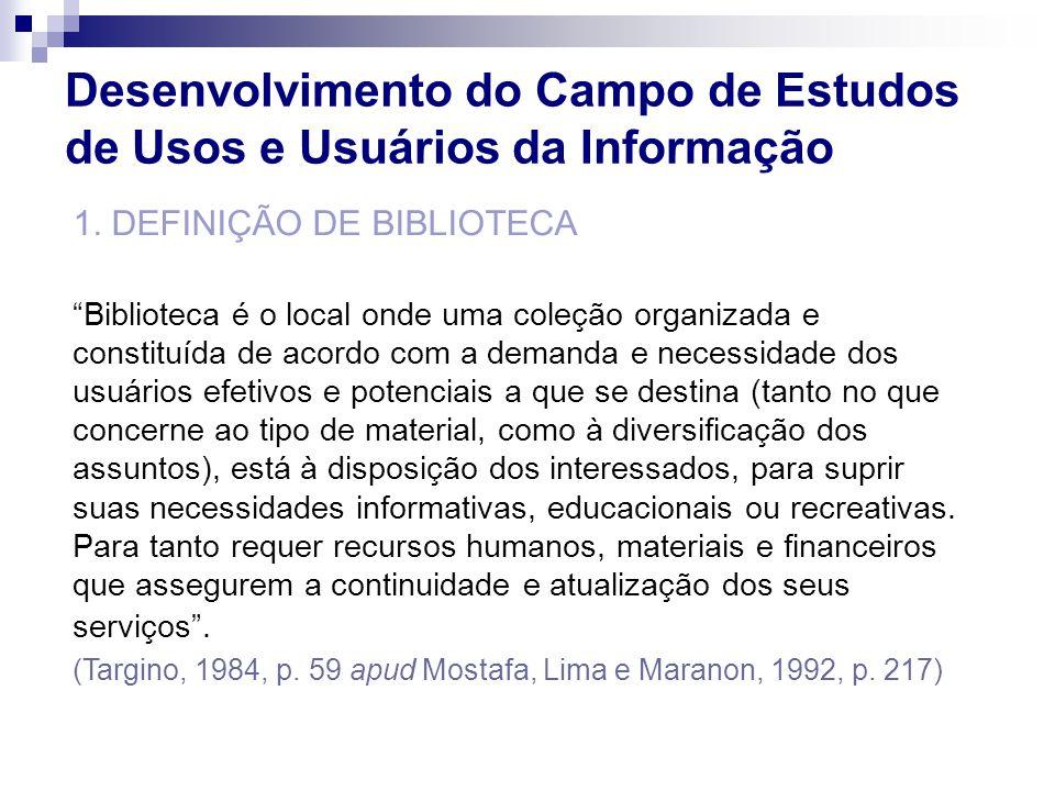 Ambiente Cultural Ambiente Social Ambiente Social Desenvolvimento do Campo de Estudos de Usos e Usuários da Informação (Rabelo, 1980, p.