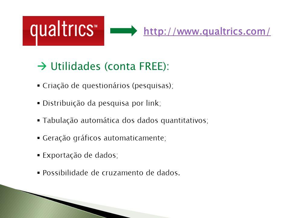 Utilidades (conta FREE): Criação de questionários (pesquisas); Distribuição da pesquisa por link; Tabulação automática dos dados quantitativos; Geração gráficos automaticamente; Exportação de dados; Possibilidade de cruzamento de dados.