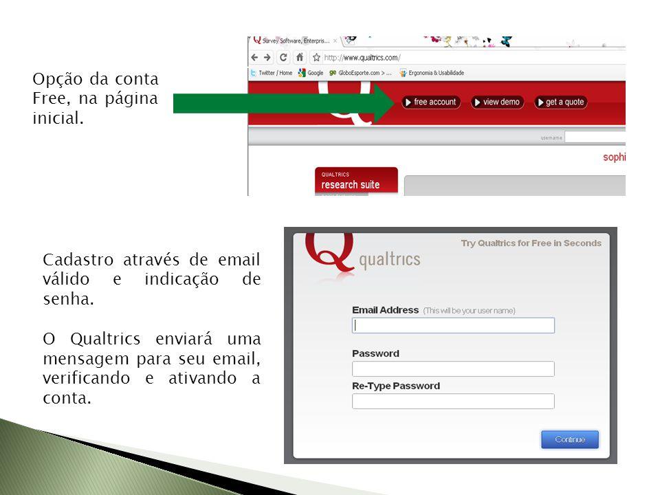 Opção da conta Free, na página inicial.Cadastro através de email válido e indicação de senha.