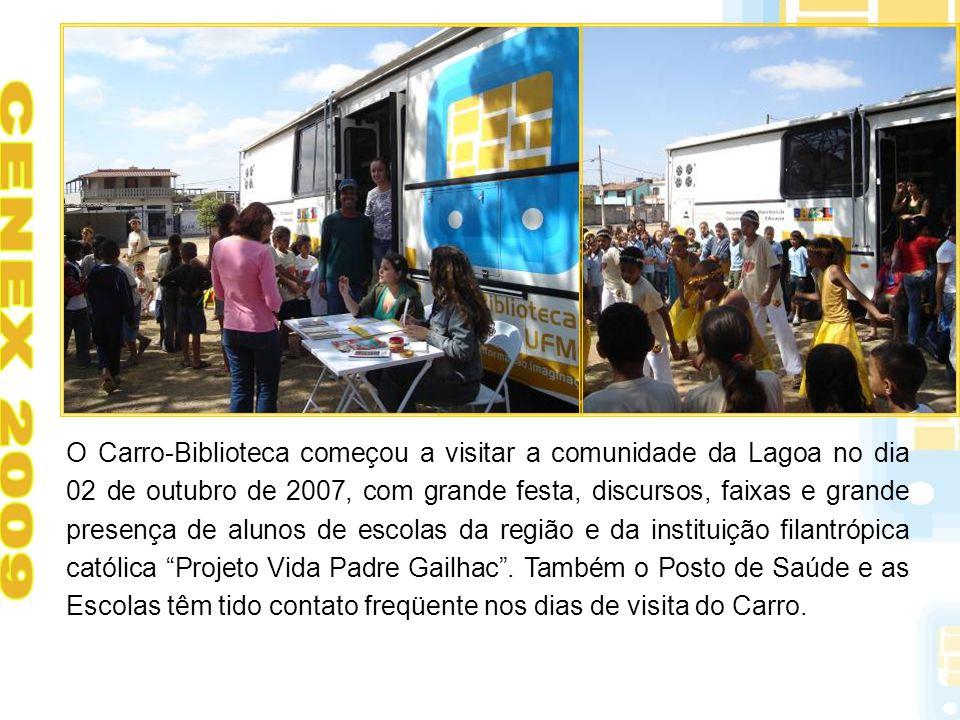 O Carro-Biblioteca começou a visitar a comunidade da Lagoa no dia 02 de outubro de 2007, com grande festa, discursos, faixas e grande presença de alun