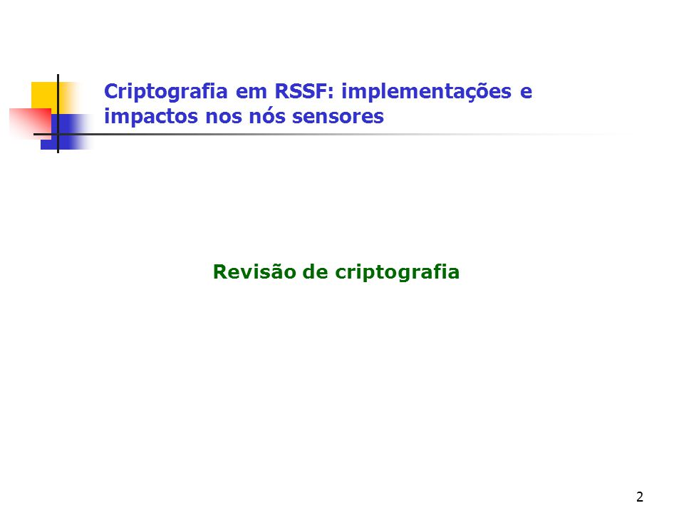 2 Revisão de criptografia Criptografia em RSSF: implementações e impactos nos nós sensores