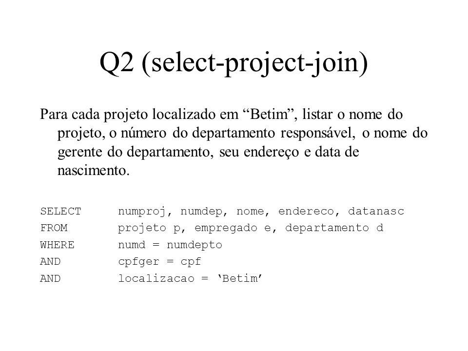 Q2 (select-project-join) Para cada projeto localizado em Betim, listar o nome do projeto, o número do departamento responsável, o nome do gerente do d