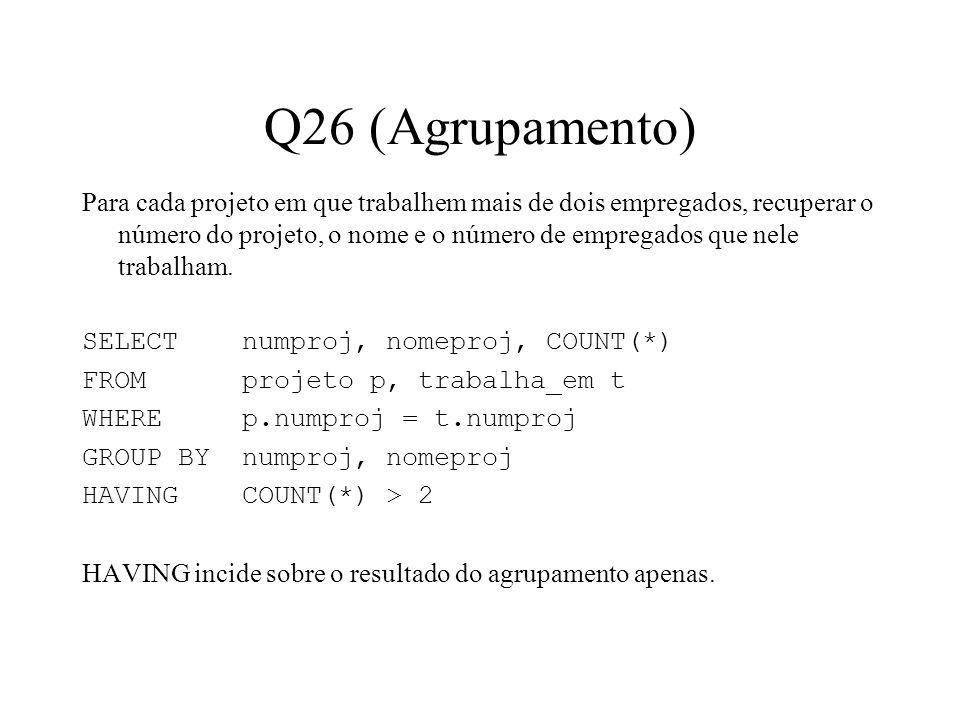 Q26 (Agrupamento) Para cada projeto em que trabalhem mais de dois empregados, recuperar o número do projeto, o nome e o número de empregados que nele