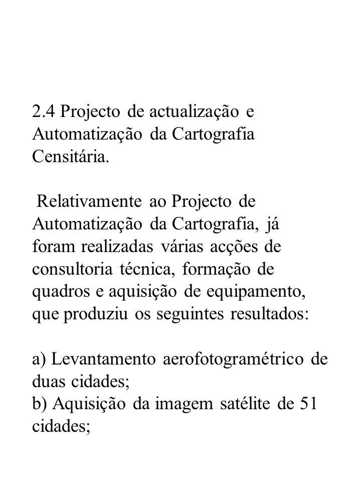 2.4 Projecto de actualização e Automatização da Cartografia Censitária.
