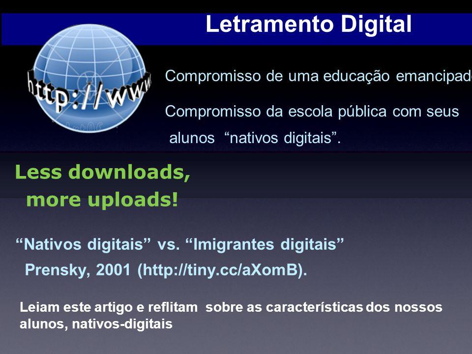 Letramento Digital Leiam este artigo e reflitam sobre as características dos nossos alunos, nativos-digitais Less downloads, more uploads! Nativos dig