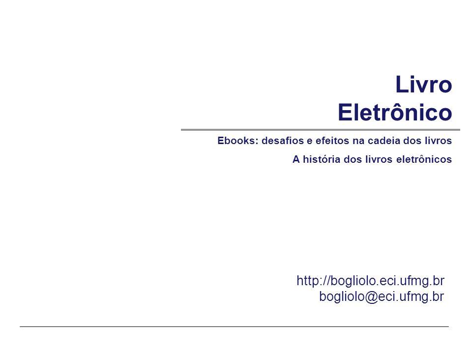 © SIRIHAL DUARTE, Adriana BoglioloECI-UFMG – Livro Eletrônico   A história dos livros eletrônicos Ebooks: challenges and effects on the book chain by Gemma Towle (May 2007 – Cap.