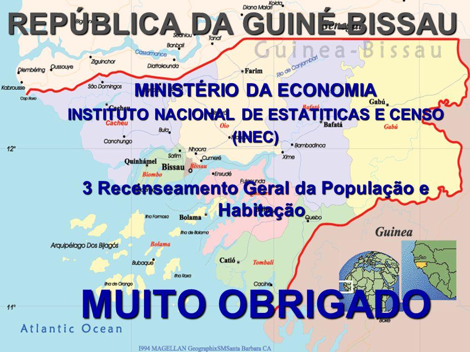 REPÚBLICA DA GUINÉ-BISSAU MINISTÉRIO DA ECONOMIA INSTITUTO NACIONAL DE ESTATITICAS E CENSO (INEC) 3 Recenseamento Geral da População e Habitação MUITO