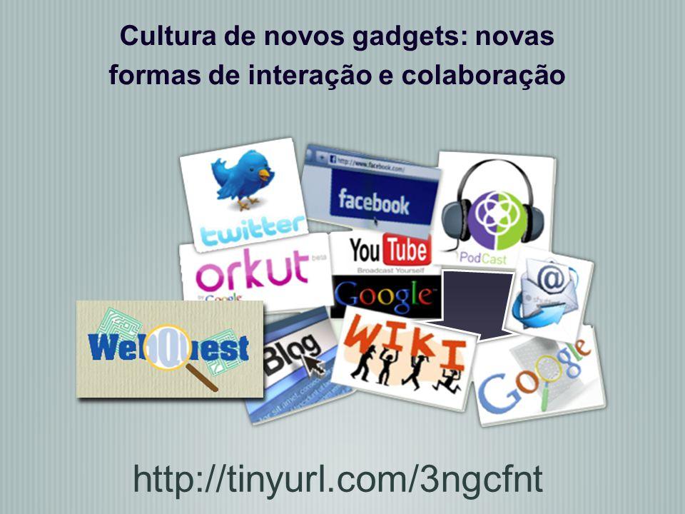 Cultura de novos gadgets: novas formas de interação e colaboração http://tinyurl.com/3ngcfnt