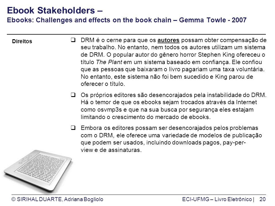 © SIRIHAL DUARTE, Adriana BoglioloECI-UFMG – Livro Eletrônico | Ebook Stakeholders – Ebooks: Challenges and effects on the book chain – Gemma Towle -