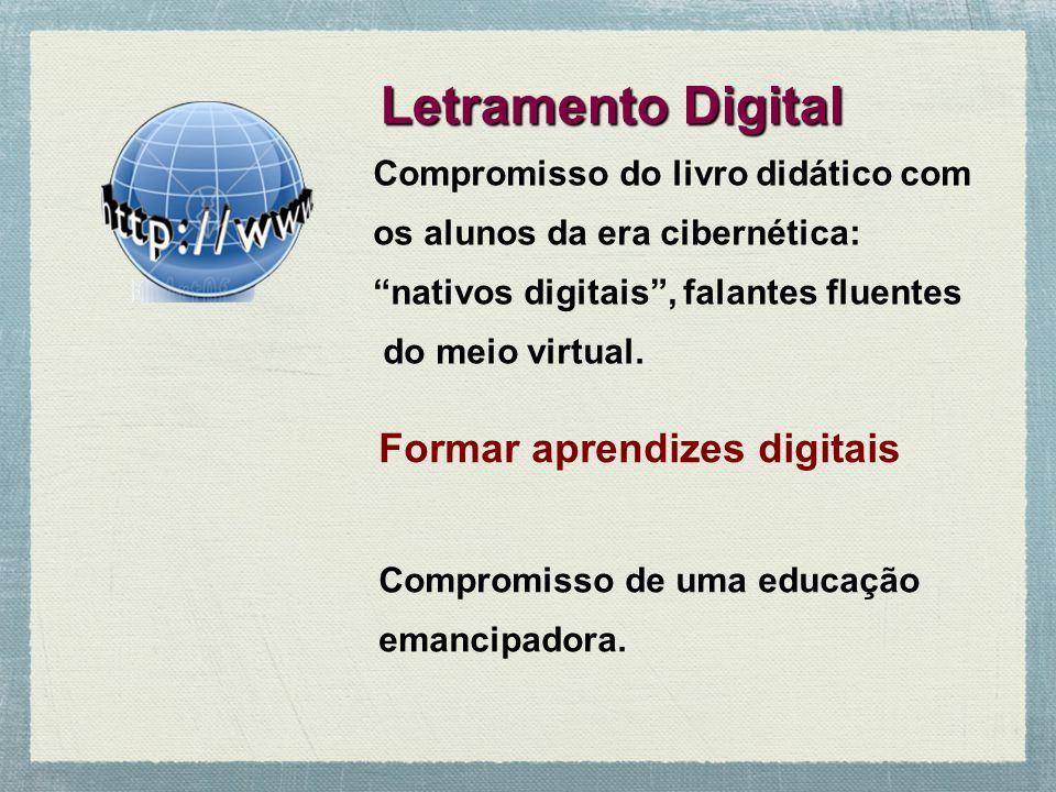 Compromisso do livro didático com os alunos da era cibernética: nativos digitais, falantes fluentes do meio virtual.