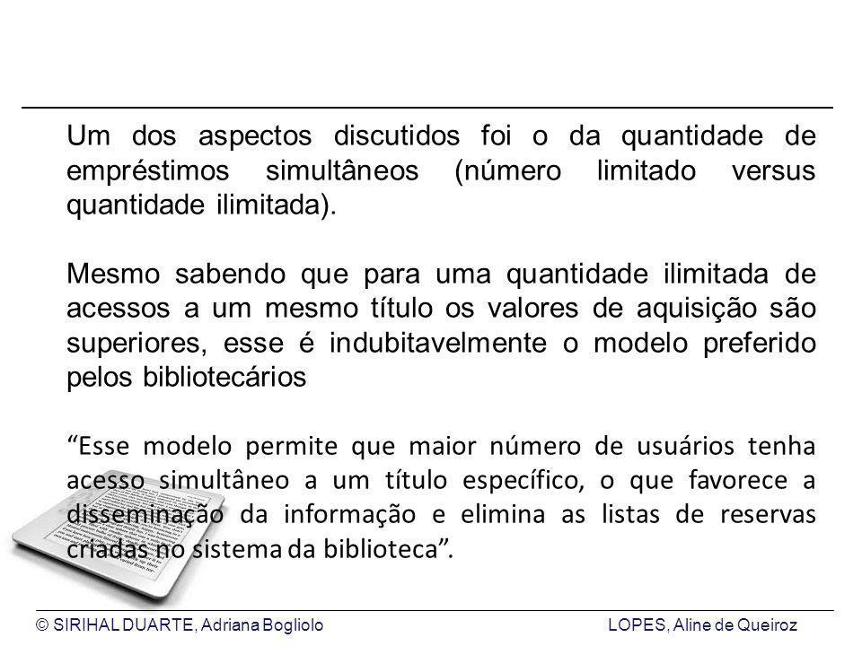 © SIRIHAL DUARTE, Adriana BoglioloLOPES, Aline de Queiroz Um dos aspectos discutidos foi o da quantidade de empréstimos simultâneos (número limitado versus quantidade ilimitada).