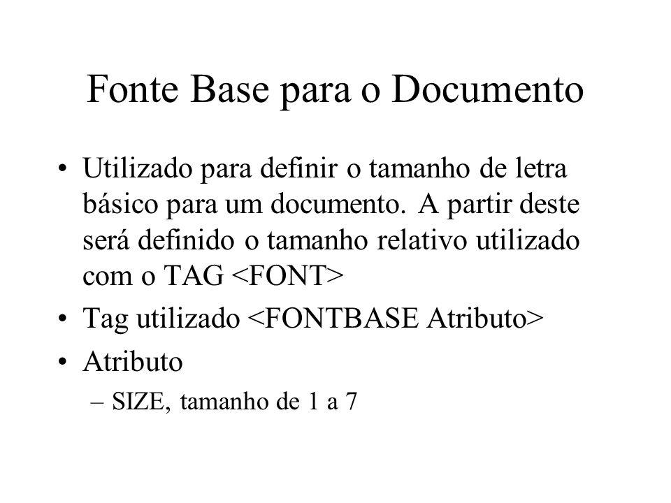Fonte Base para o Documento Utilizado para definir o tamanho de letra básico para um documento. A partir deste será definido o tamanho relativo utiliz