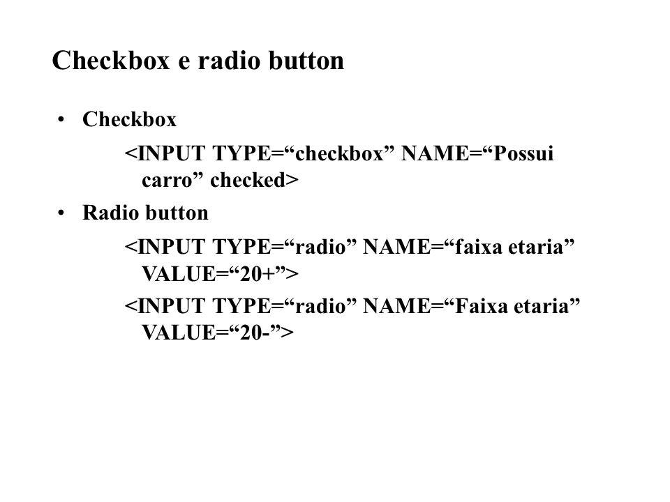 Checkbox e radio button Checkbox Radio button