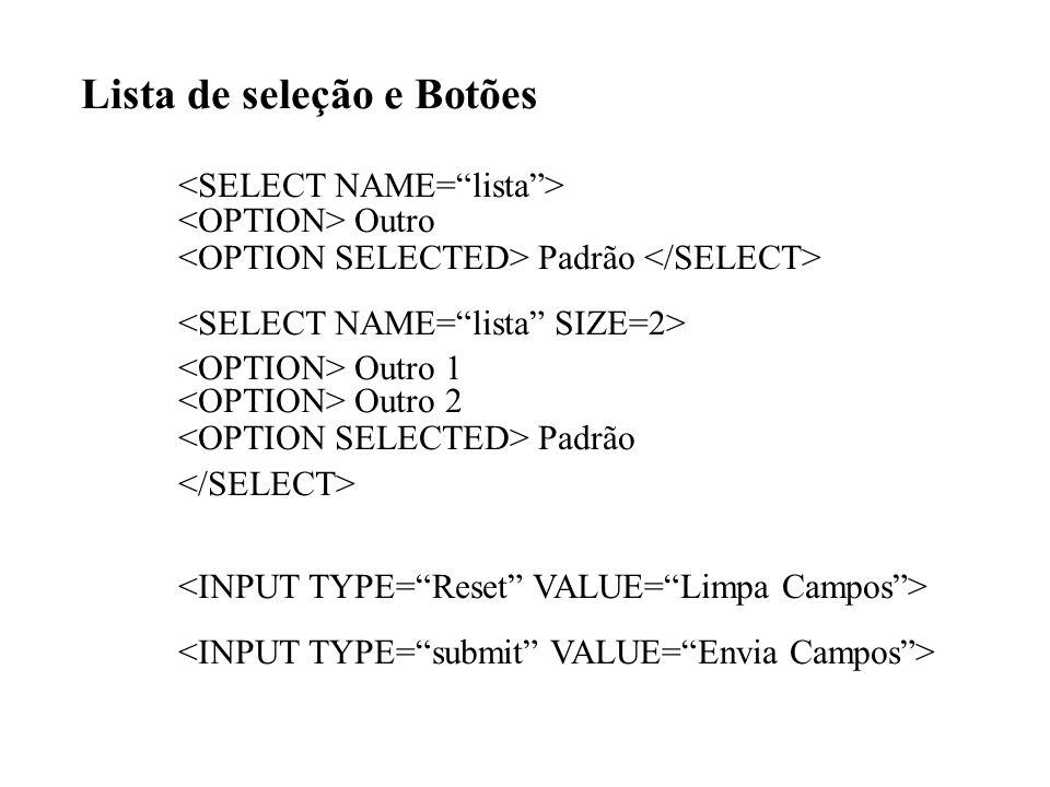 Lista de seleção e Botões Outro Padrão Outro 1 Outro 2 Padrão
