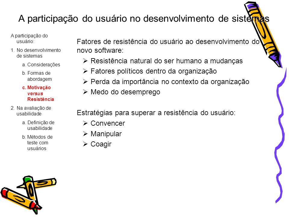 emas A participação do usuário no desenvolvimento de sistemas Fatores de resistência do usuário ao desenvolvimento do novo software: Resistência natur