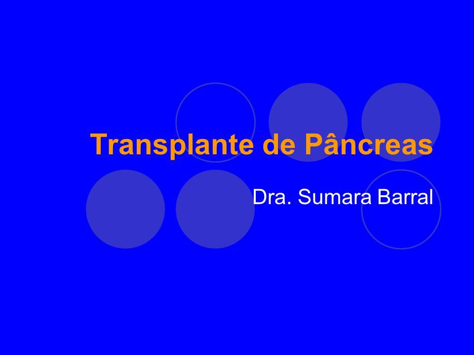 Transplante de Pâncreas Dra. Sumara Barral