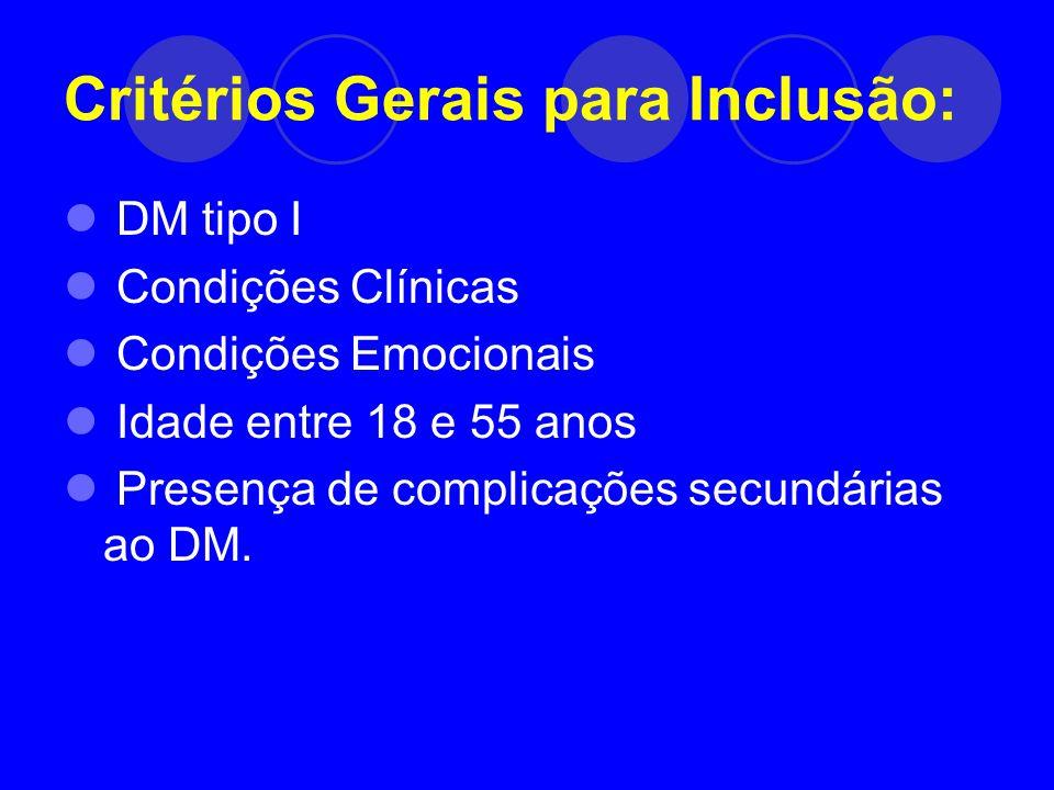 Critérios Gerais para Exclusão: ICC grave Abuso de drogas Doença psiquiátrica grave Não adesão ao tratamento para DM Infecção ou CA ativos Ausência de complicações do DM Obesidade extrema (> 50% peso ideal) Incapacidade de compreensão