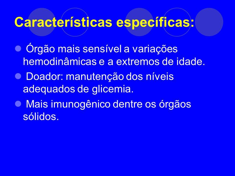 Características específicas: Órgão mais sensível a variações hemodinâmicas e a extremos de idade. Doador: manutenção dos níveis adequados de glicemia.