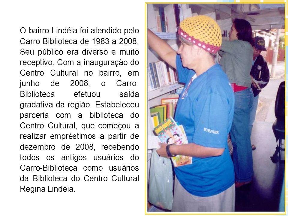 O bairro Lindéia foi atendido pelo Carro-Biblioteca de 1983 a 2008. Seu público era diverso e muito receptivo. Com a inauguração do Centro Cultural no
