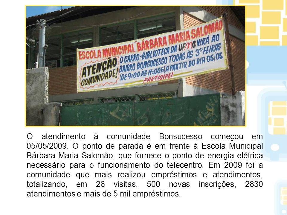 O atendimento à comunidade Bonsucesso começou em 05/05/2009. O ponto de parada é em frente à Escola Municipal Bárbara Maria Salomão, que fornece o pon