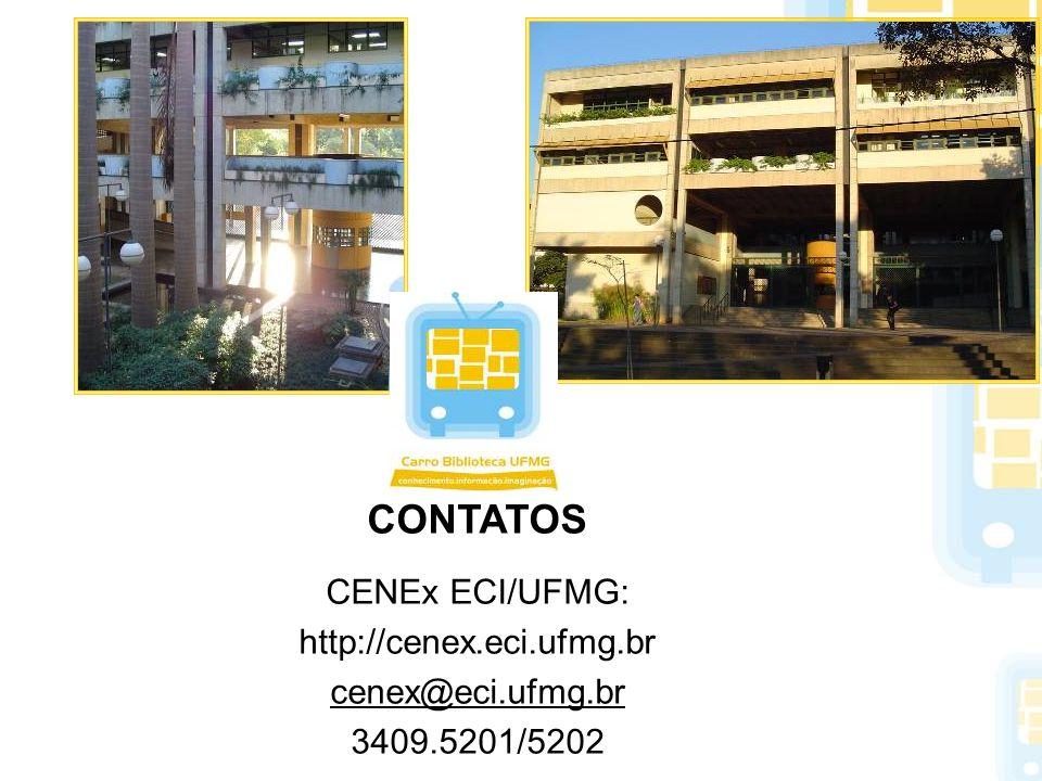 CONTATOS CENEx ECI/UFMG: http://cenex.eci.ufmg.br cenex@eci.ufmg.br 3409.5201/5202