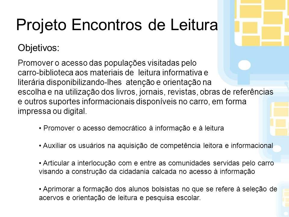 O Carro-Biblioteca participou da Caminhada da Paz do Bairro da Lagoa no dia 20 de novembro de 2007, e da Semana da Cidadania por eles promovida, em abril de 2008.