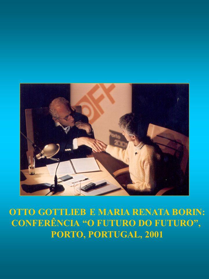 OTTO GOTTLIEB E MARIA RENATA BORIN: CONFERÊNCIA O FUTURO DO FUTURO, PORTO, PORTUGAL, 2001