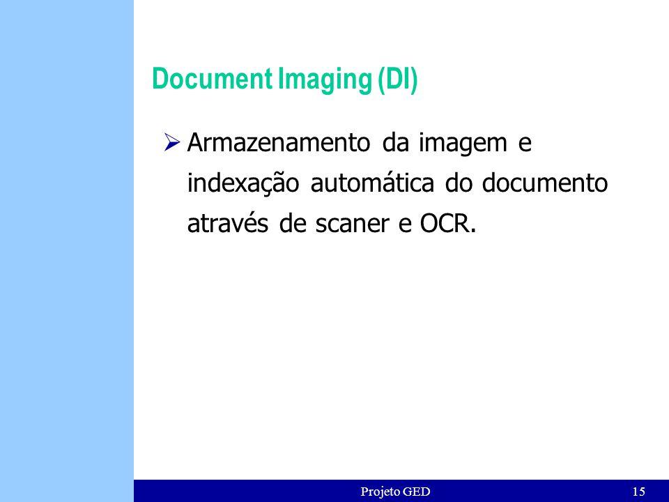 Projeto GED15 Document Imaging (DI) Armazenamento da imagem e indexação automática do documento através de scaner e OCR.