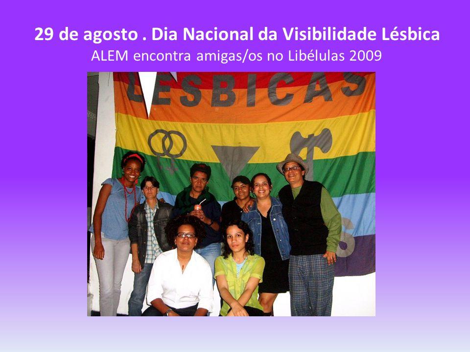29 de agosto. Dia Nacional da Visibilidade Lésbica ALEM encontra amigas/os no Libélulas 2009