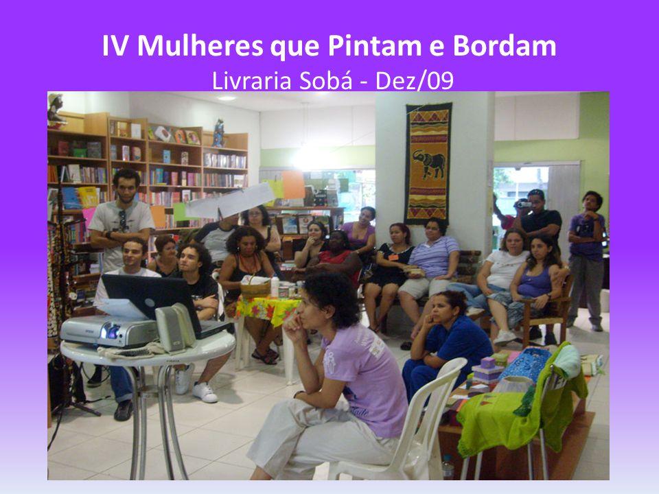 IV Mulheres que Pintam e Bordam Livraria Sobá - Dez/09