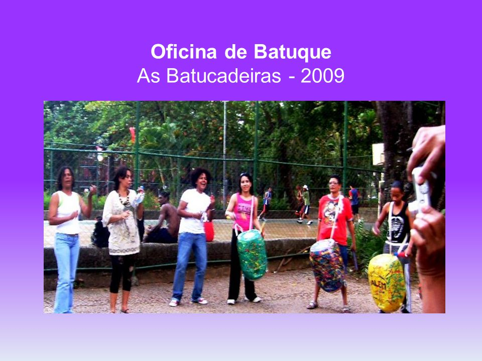 Oficina de Batuque As Batucadeiras - 2009