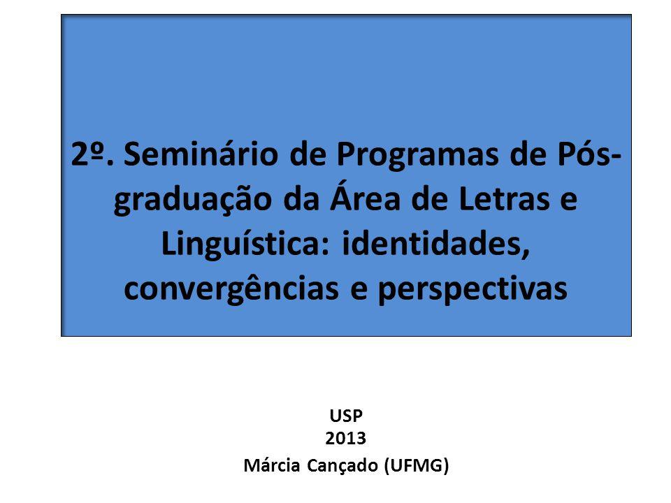 2º. Seminário de Programas de Pós- graduação da Área de Letras e Linguística: identidades, convergências e perspectivas USP 2013 Márcia Cançado (UFMG)
