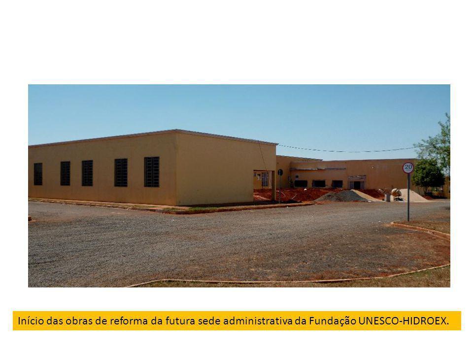 Início das obras de reforma da futura sede administrativa da Fundação UNESCO-HIDROEX.