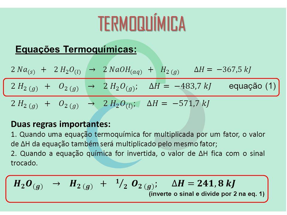 TERMOQUÍMICA Equações Termoquímicas:
