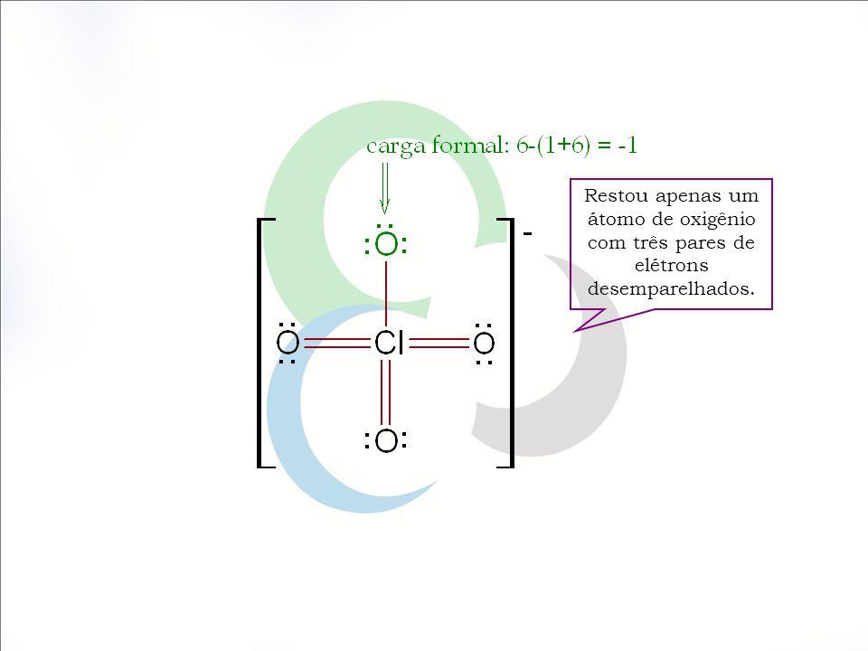 Restou apenas um átomo de oxigênio com três pares de elétrons desemparelhados.
